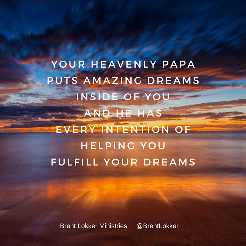 God Will Help You Fulfill Your Dreams That He Put Inside of You